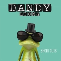 Dandy Lions - Short cuts. 1 CD audio