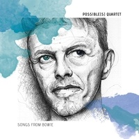 POSSIBLE(S) QUARTET - Songs from Bowie. 1 CD audio