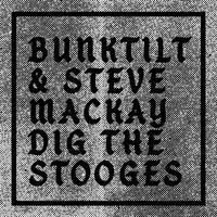 Bunktilt - Steve Mackay dig the stooges - Vinyle.