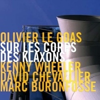 Olivier Le Goas - Sur les corps des klaxons. 1 CD audio