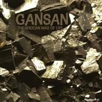Gansan - The african way of life. 1 CD audio