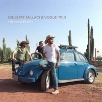 Giuseppe Millaci et  Vogue Trio - The Endless Way. 1 CD audio MP3