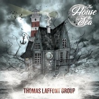 Thomas Laffont Group - The house by the sea.