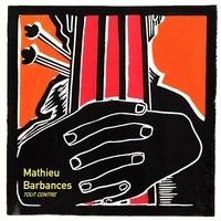 Mathieu Barbances - Tout contre. 1 CD audio