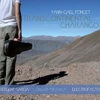 Yann-Gaël Poncet - Transcontinental Charango. 1 CD audio