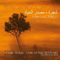Yann-Gaël Poncet - Transcontinental Shajara. 1 CD audio