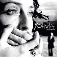 Yoanna - Un peu brisée. 1 CD audio