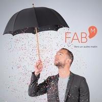 Fab'm - Vers un autre matin. 1 CD audio