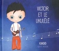Kandid - Victor et le ukulélé. 1 CD audio MP3