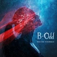 B-Odd - Watch yourself.