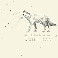 Quiet Dan - When The Earth Was Flat. 1 CD audio MP3
