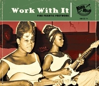 Various Artists - Work with it - Fine frantic fretwork.