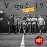 El Comité - Y que !? (so what). 1 CD audio MP3