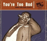 Various Artists - You're too bad - When your harp is rusty.