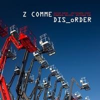 Julien Behar et Christophe Chaïr - Z comme Dis_order.