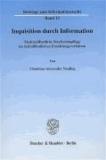 Inquisition durch Information - Medienöffentliche Strafrechtspflege im nichtöffentlichen Ermittlungsverfahren.