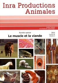 Brigitte Picard et Bénédicte Lebret - INRA Productions Animales Volume 28 N° 2/2015 : Le muscle et la viande.