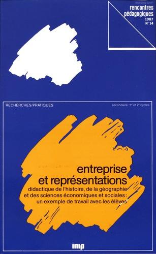 INRP - Entreprise et représentations - Didactique de l'histoire, de la géographie et des sciences économiques et sociales : un exemple de travail avec les élèves.