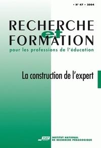 INRP - Recherche et formation n°47 : la construction de l'expertise enseignante.