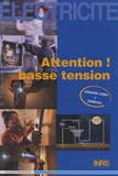 INRS - Attention ! Basse tension - Cassette vidéo avec CD-Rom.