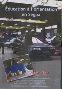 Daniel Beauvais et Michel Beaudenon-Clauwaert - Education à l'orientation en Segpa. 1 DVD