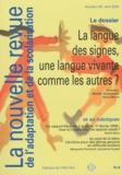 Mireille Golaszewski et Hervé Benoit - La nouvelle revue de l'adaptation et de la scolarisation N° 49, Avril 2010 : La langue des signes, une langue vivante comme les autres ?.