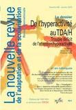 Céline Clément et Christine Philip - La nouvelle revue de l'adaptation et de la scolarisation N° 68, janvier 2015 : De l'hyperactivité au TDA/H - Trouble déficit de l'attention/hyperactivité.