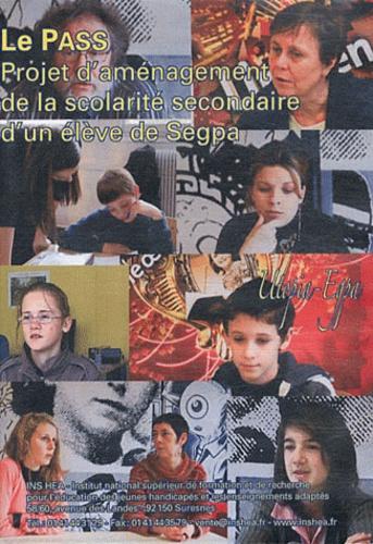 Daniel Beauvais - Le PASS - Projet d'aménagement de la scolarité secondaire d'un élève de Segpa. 1 DVD