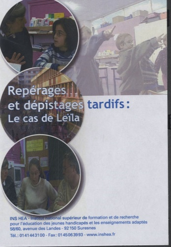 Patrice Couteret et Michel Beaudenon-Clauwaert - Repérages et dépistages tardifs : le cas de Leïla. 1 DVD