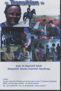 "Michèle Coulon et Gérard Darras - ""Transition"" avec le dispositif Djinh (Dispositif Jeunes Insertion Handicap). 1 DVD"