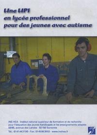 INS HEA - Une UPI en lycée professionnel pour des jeunes avec autisme. 1 DVD