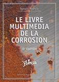 Sylvain Audisio - Le livre multimédia de la corrosion.