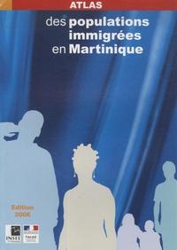 INSEE Antilles-Guyane - Atlas des populations immigrées en Martinique.