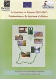 INSEE Antilles-Guyane - Le tourisme en Guyane 2005-2007 : prédominance du tourisme d'affaires.