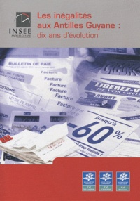 INSEE Antilles-Guyane - Les inégalités aux Antilles-Guyane : dix ans d'évolution.
