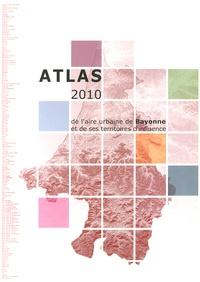 INSEE Aquitaine - Atlas 2010 de l'aire urbaine de Bayonne et de ses territoires d'influence.