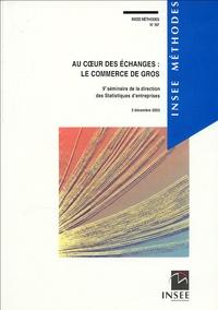 INSEE - Au coeur des échanges : le commerce de gros - 9e séminaire de la direction des statistiques d'entreprises, 3 décembre 2003.