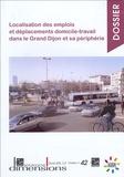 INSEE Bourgogne - Localisation des emplois et déplacements domicile-travail dans le Grand Dijon et sa périphérie.