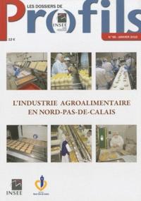 INSEE Nord-Pas-de-Calais - Les dossiers de Profils N° 96, Janvier 2010 : L'industrie agroalimentaire en Nord-Pas-de-Calais.