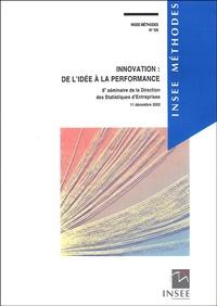 INSEE - Innovation : de l'idée à la performance - 8e séminaire de la Direction des statistiques d'entreprises, 11 décembre 2002.