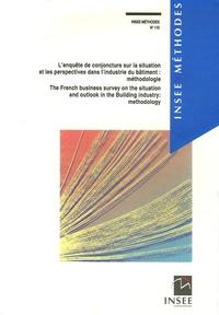 INSEE - L'enquête de conjoncture sur la situation et les perspectives dans l'industrie du bâtiment : méthodologie.