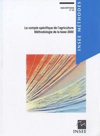 INSEE - Le compte spécifique de l'agriculture - Méthodologie de la base 2000.