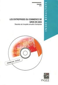 INSEE - Les entreprises du commerce de gros en 2003. 1 Cédérom