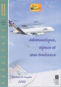 INSEE Midi-Pyrénées - Aéronautique, espace et sous-traitance - Résultats de l'enquête 2003.