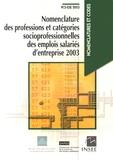 INSEE - Nomenclature des professions et catégories socioprofessionnelles des emplois salariés d'entreprise 2003.