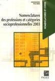INSEE - Nomenclatures des professions et catégories socioprofessionnelles 2003.