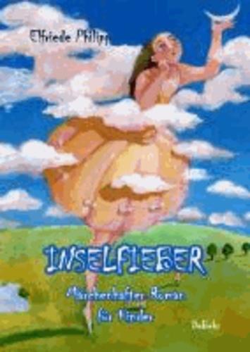 Inselfieber - Märchenhafter Roman für Kinder.