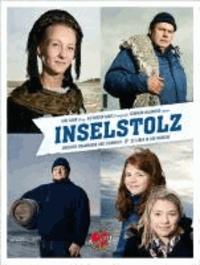Inselstolz - Zwischen Strandkorb und Sturmflut - 25 Leben in der Nordsee. Originalausgabe.