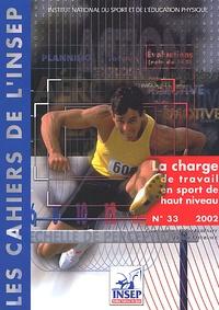 INSEP - La charge de travail en sport de haut niveau - Actes des entretiens de l'INSEP des 9-10-11 octobre 2001.