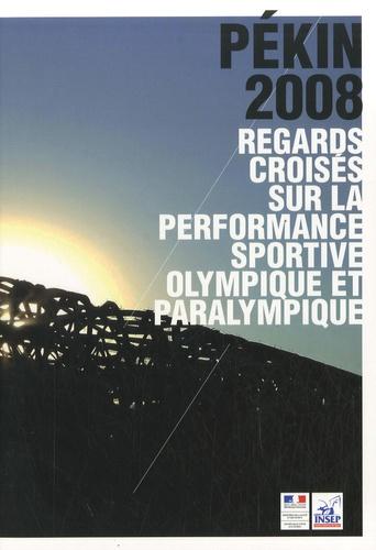 INSEP - Pékin 2008 - Regards croisés sur la performance sportive olympique et paralympique.